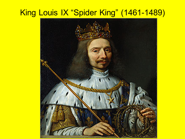 king louis the 9th spider king 1461 to 1484